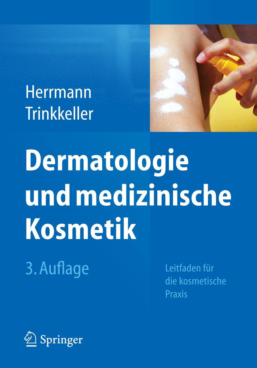 Dermatologie Und Medizinische Kosmetik  Leitfaden Für Die Kosmetische Praxis