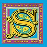 For Ladies Only - Steppenwolf
