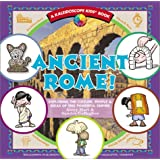 Ancient Rome!: Exploring the Culture, People & Ideas of This Powerful Empire (Kaleidoscope Kids)