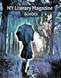 NY Literary Magazine ECHOES Modern Poetry Anthology: A Collection of Contemporary Poems with Deep Meaning