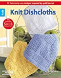 Knit Dishcloths: 15 Extremely easy designs inspired