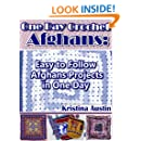 One Day Crochet: Afghans: Easy To Follow Amazing Afghans Projects (Crochet is Easy Book 2)