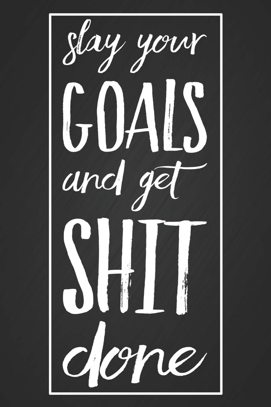 Amazon.com: Slay your Goals and Get Shit Done: 3-in-1 Daily ...