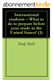 International students – What to do to prepare before your study in the United States? (1) (English Edition)