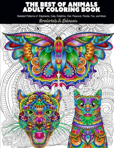 The Best Of Animals Adult Coloring Book Detailed Patterns Elephants Cats D