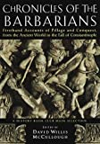 img - for Chronicles of the Barbarians: Firsthand Accounts of Pillage and Conquest, from the Ancient World to the Fall of Constantinople (1998-10-20) book / textbook / text book