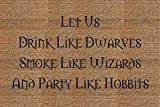 Crystal Emotion Let Us Drink Like Dwarves Smoke Like Wizards and Party Like Hobbits Indoor/outdoor Floor Mat Doormat