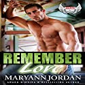 Remember Love: Saints Protection & Investigations, Book 6 Audiobook by Maryann Jordan Narrated by Alexandre Steele