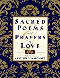 Sacred Poems and Prayers of Love, Mary Ford-Grabowsky, 0385487029