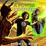 A Power Renewed: Sentinels of Creation, Volume 1 | Robert W. Ross