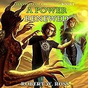 A Power Renewed: Sentinels of Creation, Volume 1 | Robert W. Ross