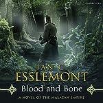 Blood and Bone: Malazan Empire, Book 5 | Ian C Esslemont