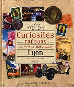 """Afficher """"Curiosités, trésors et autres merveilles de Lyon"""""""