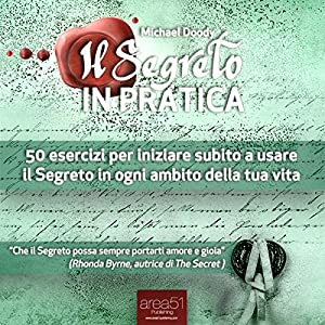 Il Segreto in Pratica [The Secret in Practice] Audiobook
