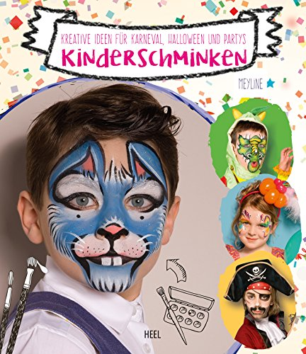 Kinderschminken: Kreative Ideen für Karneval, Halloween und Partys (German Edition)