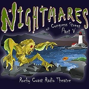 Nightmares on Congress Street, Part V Radio/TV Program