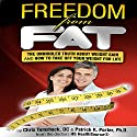 Freedom from Fat Audiobook by Patrick K. Porter, Chris Tomshack Narrated by Richard A. Lange