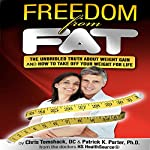 Freedom from Fat | Patrick K. Porter,Chris Tomshack