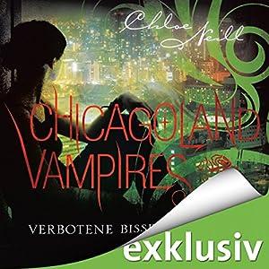 Verbotene Bisse (Chicagoland Vampires 2) Hörbuch