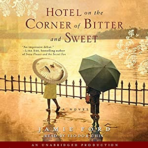 Hotel on the Corner of Bitter and Sweet Audiobook