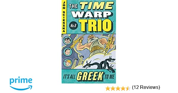Amazon.com: It's All Greek to Me #8 (Time Warp Trio ...