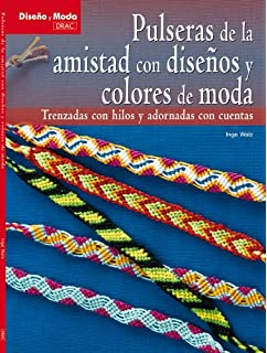 Pulseras de la amistad con disenos y colores de moda / Friendship bracelets with fashionable colors