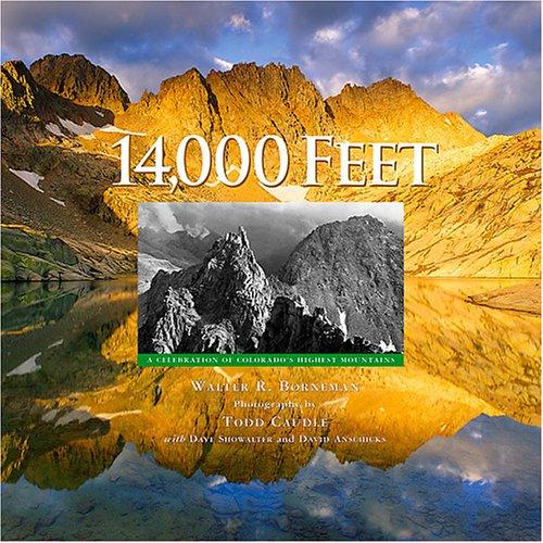 14,000 Feet: A Celebration of Colorado's Highest - 14000 Ft