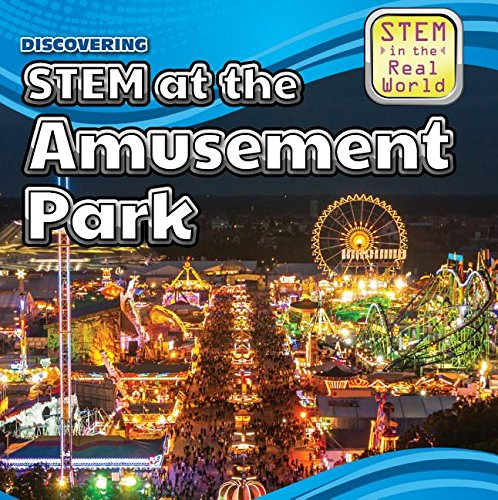 Discovering STEM at the Amusement Park (STEM in the Real World)
