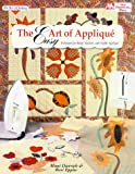 img - for The Easy Art of Applique: Techniques for Hand, Machine, and Fusible Applique (The Joy of Quilting) book / textbook / text book