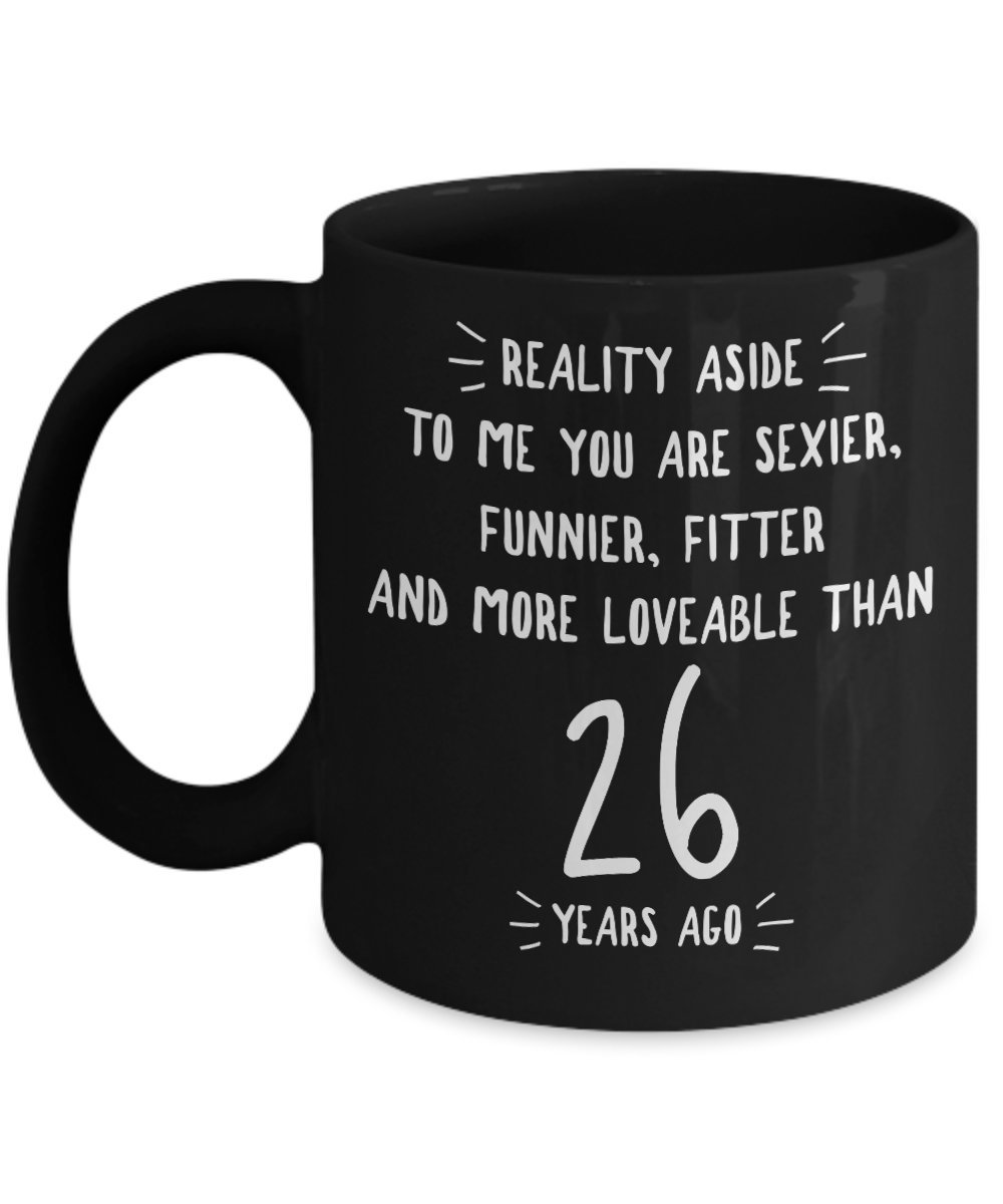 26th結婚記念日ギフトfor Him – Reality Aside – 26 th Yr年Six Twenty SixthロマンチックセクシーブラックコーヒーMug Cup For HerメンズレディースH 11oz ブラック GB-2445756-20-Black B07B2YBG9M  ブラック 11oz