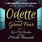 Odette and the Great Fear: A Bennett Sisters Bonus (Bennett Sisters Mysteries, Book 6)