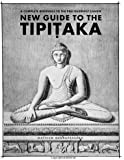 New Guide to the Tipitaka: A Complete Reference to the Pali Buddhist Canon