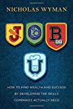 img - for Job U: How to Find Wealth and Success by Developing the Skills Companies Actually Need book / textbook / text book