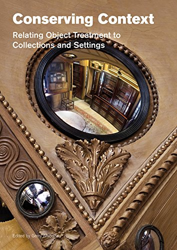 Conserving Context: Relating Object Treatment to Collections and Settings por Gerry Alabone