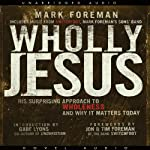 Wholly Jesus   Mark Foreman