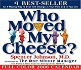 Who Moved My Cheese?: 2006 Day-to-Day Calendar