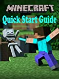 Minecraft Quick Start Guide - Perfect Way to Start Minecraft ( Minecraft books) (English Edition)