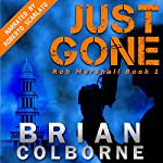 Just Gone: Rob Marshall, Volume 1 | Brian Colborne