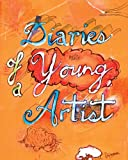 Diaries of a Young Artist, , 0977368017