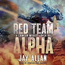 RED TEAM ALPHA: CRIMSON WORLDS ADVENTURES, BOOK 1