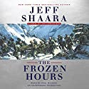 The Frozen Hours: A Novel of the Korean War Hörbuch von Jeff Shaara Gesprochen von: Paul Michael