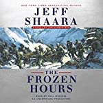 The Frozen Hours: A Novel of the Korean War | Jeff Shaara