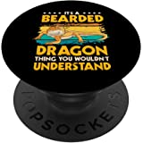 Reptile Quote It's A Bearded Dragon Thing Bearded Dragons PopSockets Swappable PopGrip