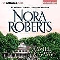 A Will and a Way Hörbuch von Nora Roberts Gesprochen von: Christina Traister