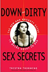 Down and Dirty Sex Secrets: The New and Naughty Guide to Being Great in Bed Paperback
