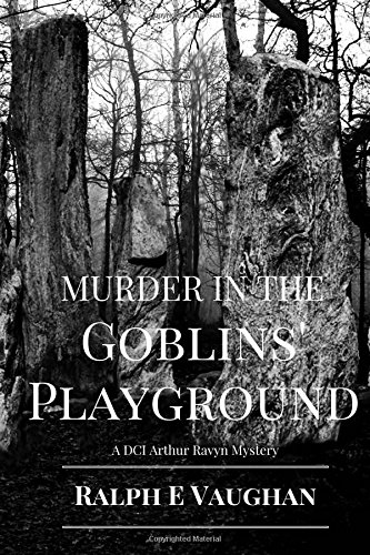 Murder in the Goblins' Playground (DCI Arthur Ravyn Mysteries)
