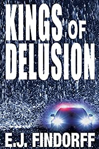 Kings Of Delusion by E.J. Findorff ebook deal