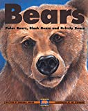 Bears: Polar Bears, Black Bears and Grizzly Bears (Kids Can Press Wildlife Series)