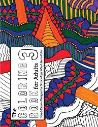The Coloring Book for Adults 3: Hand-Drawn Designs for Adults Who Like to Color (Volume 3)