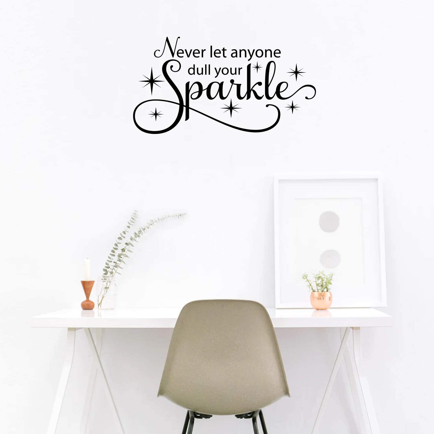 Never Let Anyone Dull Your Sparkle.. with Sparkles Vinyl Wall Decal Sticker Art